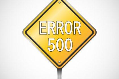 ¿Qué es un Error 500 y como solucionarlo?