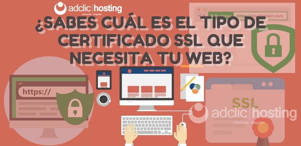 ¿Sabes cual es el tipo de certificado SSL que necesita tu web?