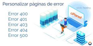 ¿Cómo personalizar páginas de error desde cPanel?